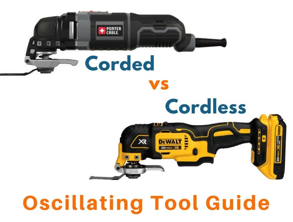 Difference Between Corded And Cordless Oscillating Tools Which Is The Best Oscillating Tool To Buy Oscillating Tool Oscillating Tools Cordless