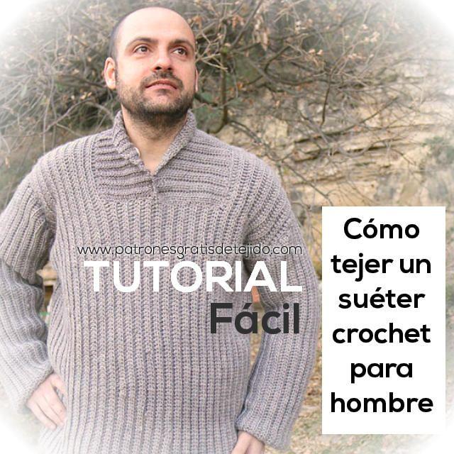 como tejer jersey crochet para hombre fácil confeccion tutorial ...