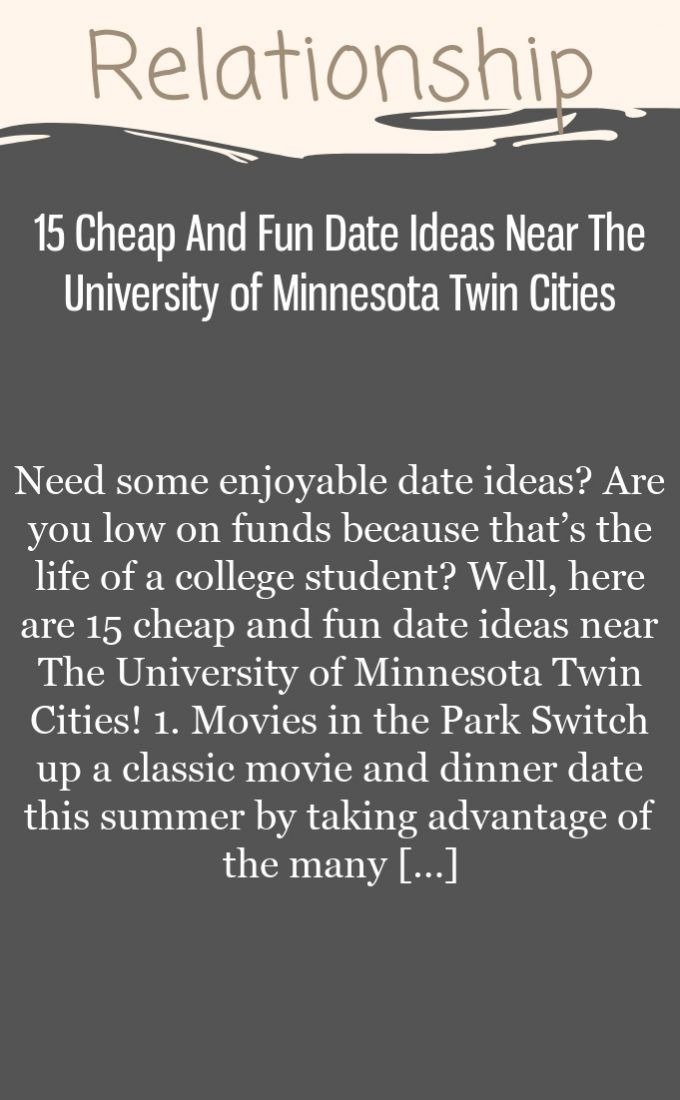 15 Cheap And Fun Date Ideas Near  The University of Minnesota Twin Cities