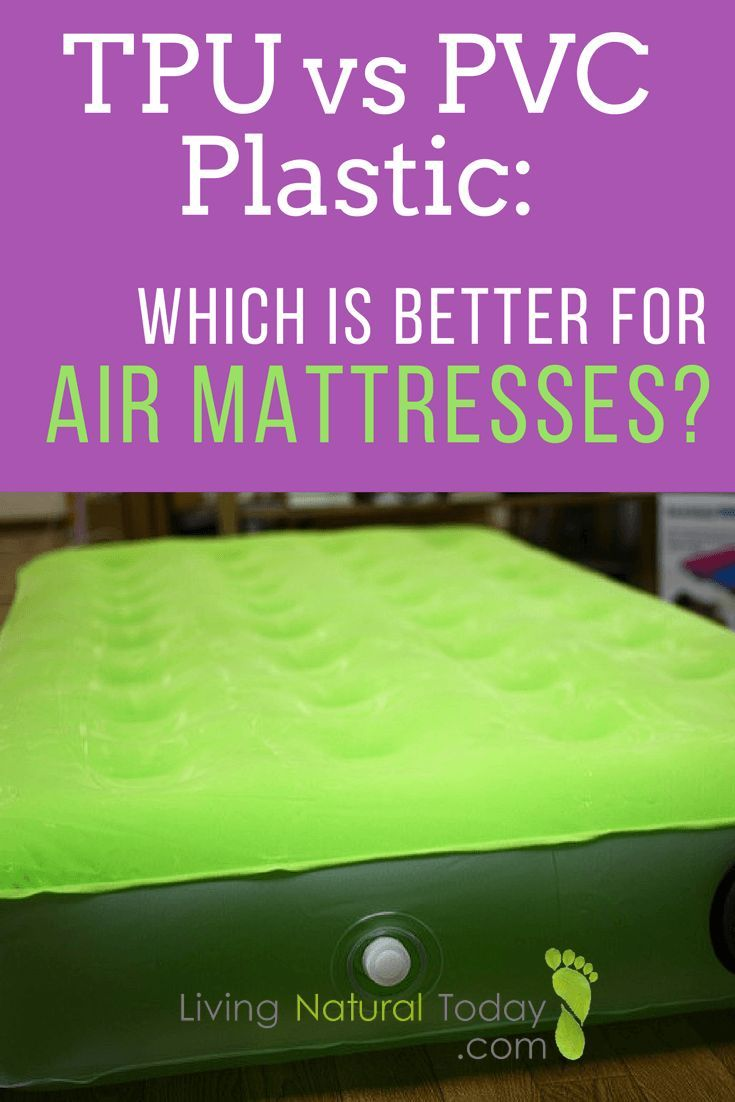 tpu vs pvc plastic which is better for air mattresses air