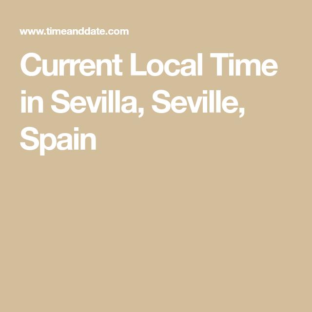 Current Local Time In Sevilla Seville Spain Seville Sevilla Spain