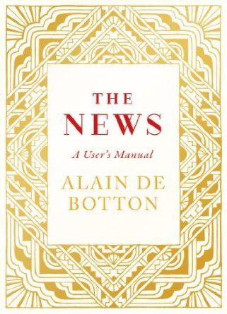 The News A User S Manual Amazon Co Uk Alain De Botton Books