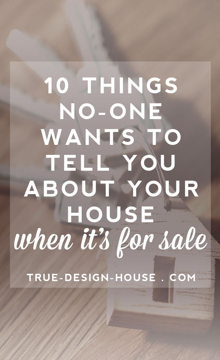 10 Uncomfortable Things No-One Wants to Tell You About Your House When It's For Sale — True Design House #honeyoakcabinets
