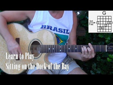 How to Play Sitting on The Dock Of The Bay - (and the whistle part ...
