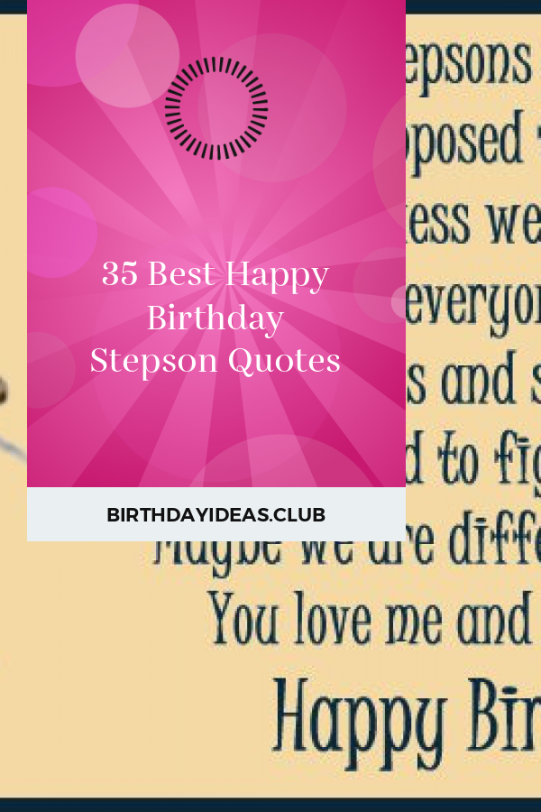 Get information about 35 Best Happy Birthday Stepson Quotes