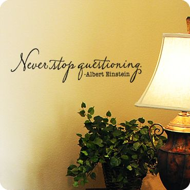 Never Stop Questioning St Walls And Grateful Quotes - How to put a decal on my wall