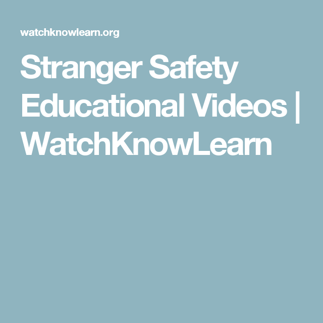 Stranger Safety Educational Videos | WatchKnowLearn
