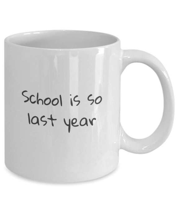 Coffee Mug Gift for the Grad  School is So by RLTSourceDesigns