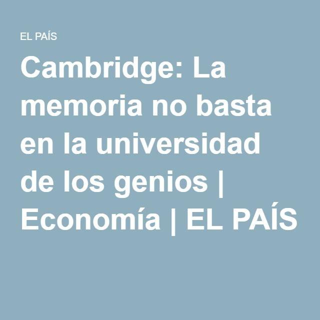 Cambridge: La memoria no basta en la universidad de los genios   Economía   EL PAÍS