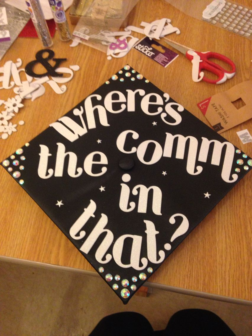 Graduation Cap Ideas For Communication Majors Diy