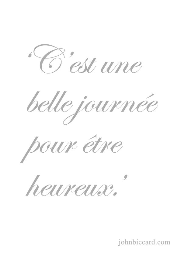 It Is A Beautiful Day To Be Happy French Quotes Beautiful French Words Beautiful Day Quotes