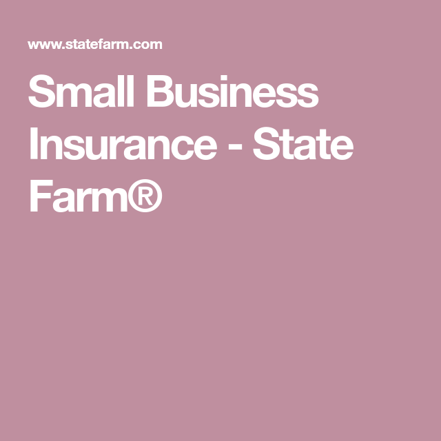 Small Business Insurance State Farm Small Business Insurance