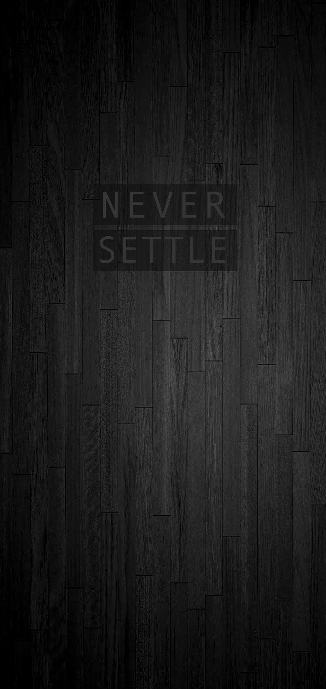 Never Settle Oneplus Background Never Settle Wallpapers Oneplus Wallpapers Dark Phone Wallpapers Dark wallpaper oneplus pro