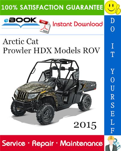2015 Arctic Cat Prowler Hdx Models Rov Recreational Off Highway Vehicle Service Repair Manual Repair Manuals Repair Arctic