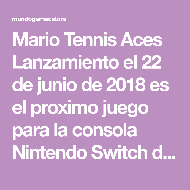 Mario Tennis Aces Lanzamiento El 22 De Junio De 2018 Es El Proximo