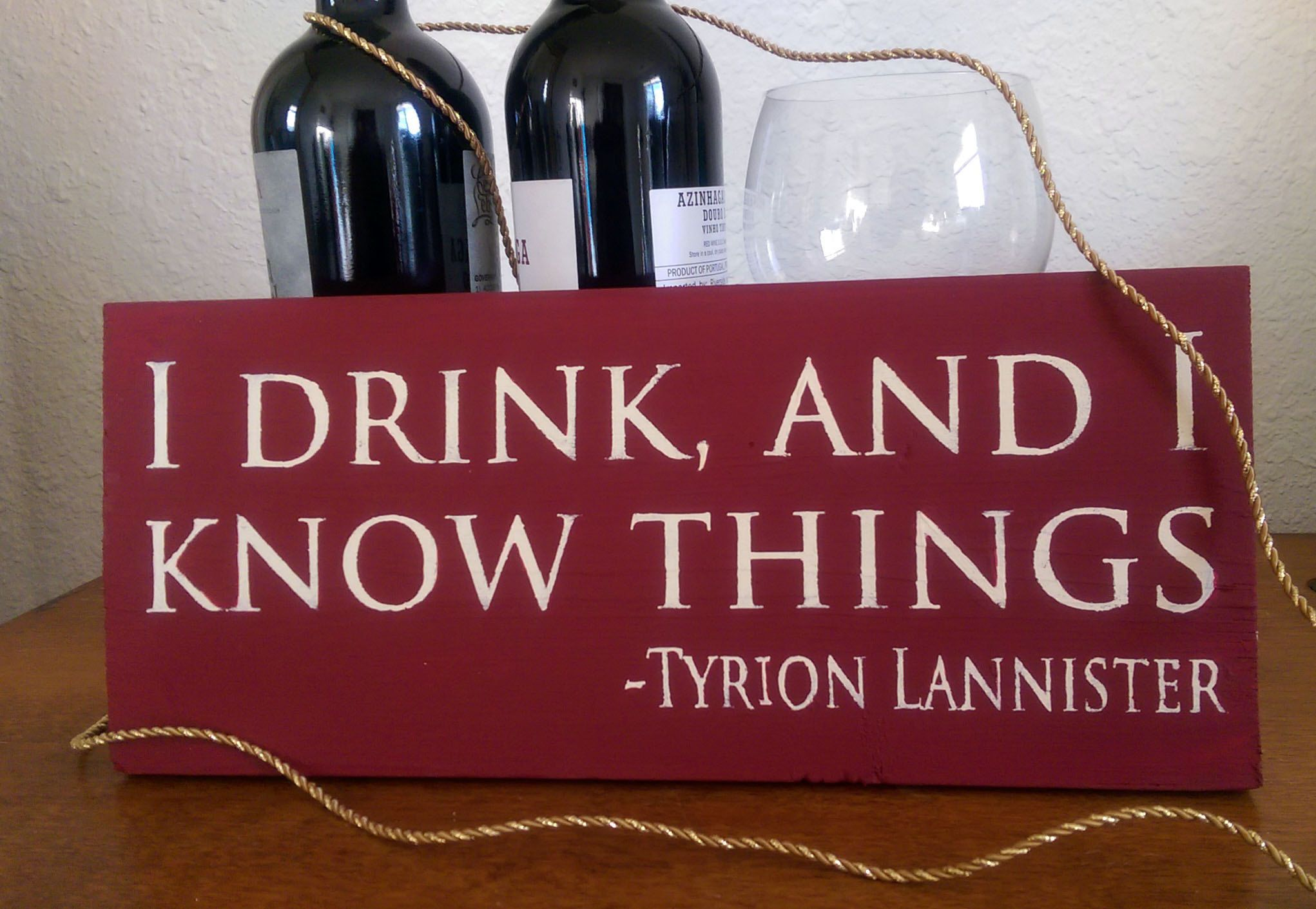 I Drink And I Know Things Perfect For Your Favorite Game Of Thrones Fan Https Www Etsy Com Listing 487325015 I D With Images Drinks Wine Bottle Game Of Thrones Fans