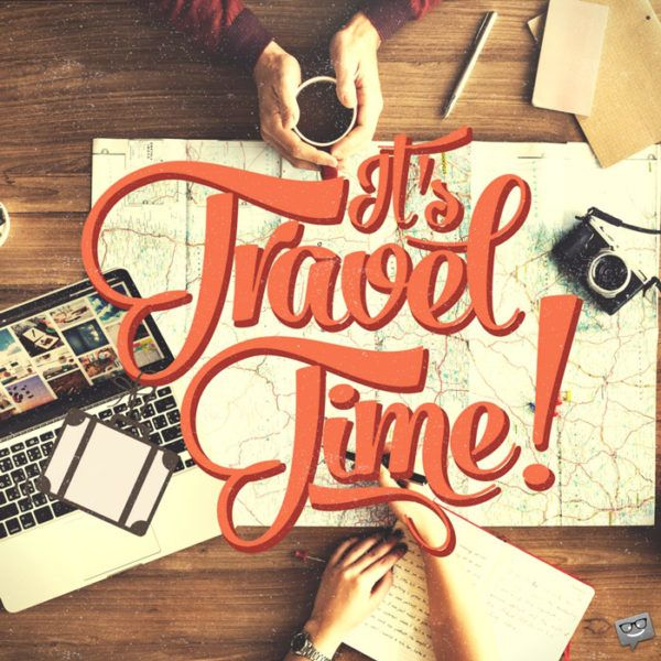 It s travel time Summer summer summer