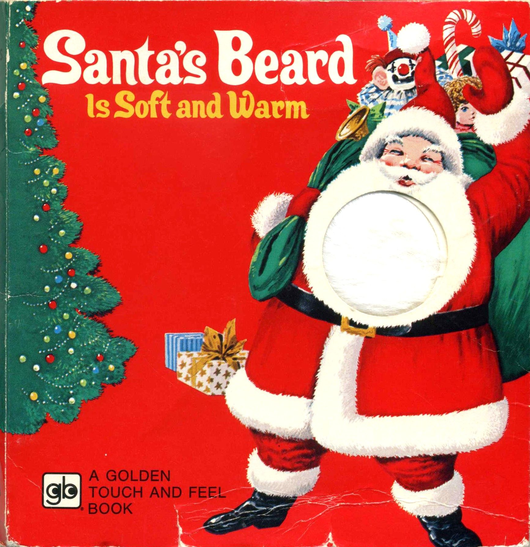 Santa s Beard is Soft and Warm A Golden Touch and Feel Book Golden
