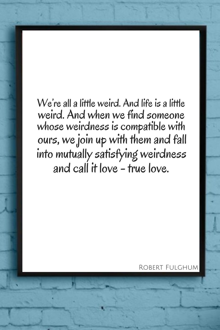 Were All A Little Weird Printable Love Quote Wall Print Weird