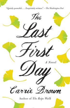The Last First Day By Carrie Brown 9780345803184 Penguinrandomhouse Com Books Novels Day Day Book