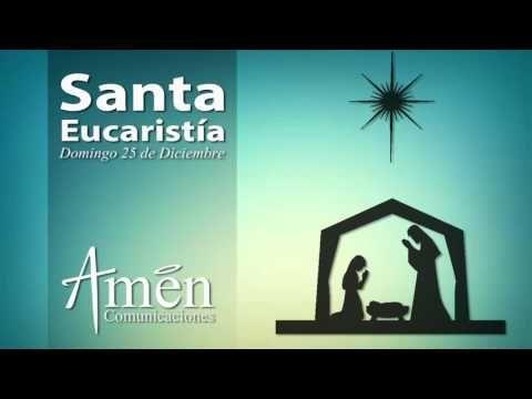 El Rincon de mi Espiritu: Eucaristía Domingo 25 de Diciembre 2016 l Padre Ca...