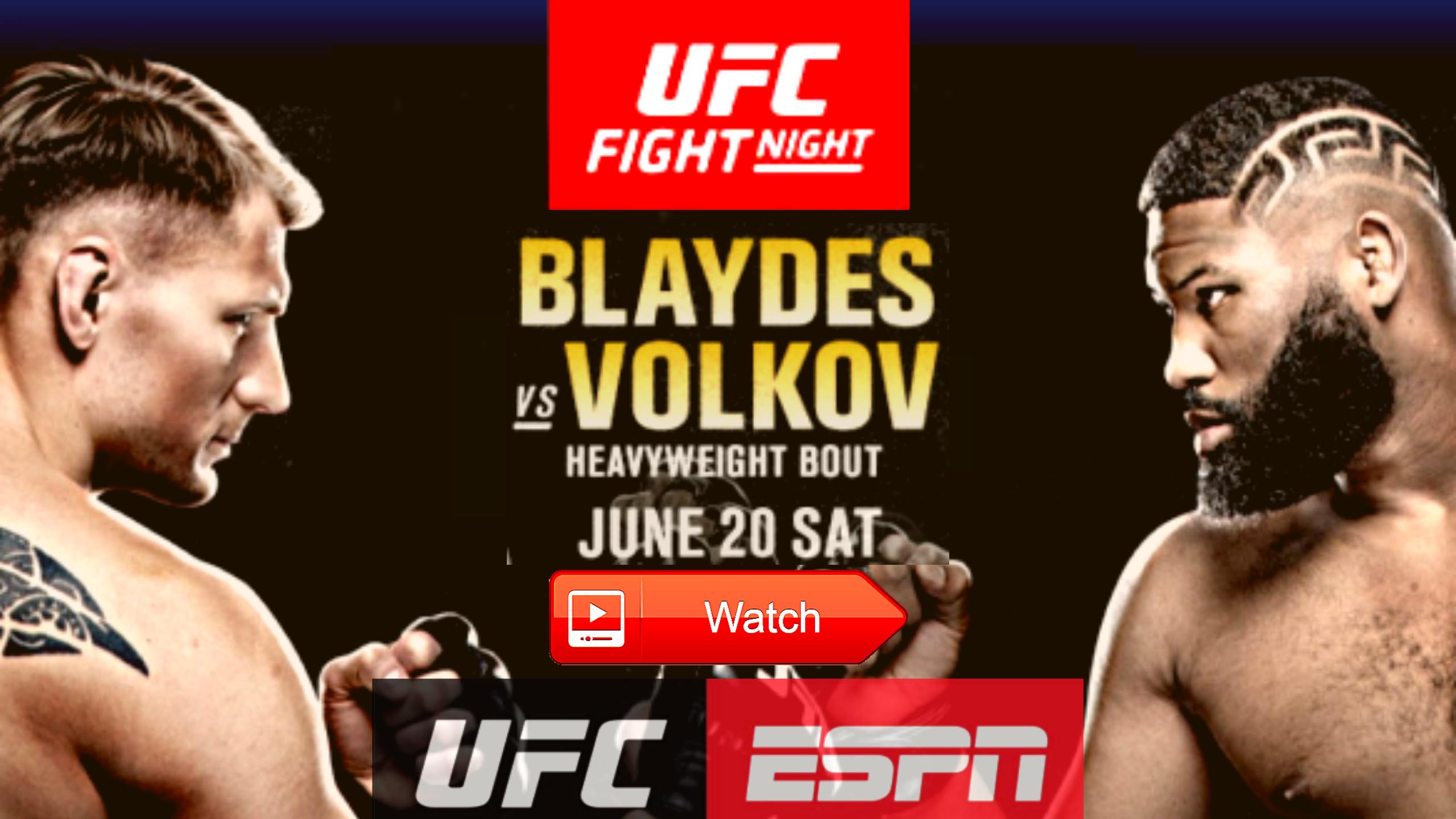 Live Ufc Fight Night Blaydes Vs Volkov Live Curtis Blaydes Vs Alexander Volkov Live Stream Ufc Fight Night Ufc Streaming