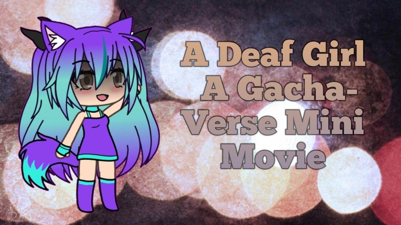 A Semi Deaf Girl Gachaverse Mini Movie Anime Movies Anime Films Movies