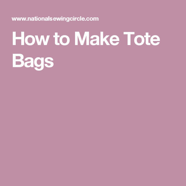 How to Make Tote Bags