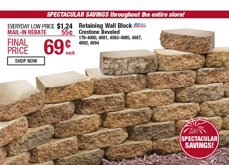 4th Of July Sale Sale Prices Good June 25 Through July 4 Spectacular Savings Thoughout The Entire Store Retaining W Retaining Wall Retaining Wall Block Wall
