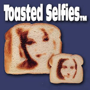 The selfie toaster is now a thing. Because why wouldn't you want a buttered piece of your face every morning?