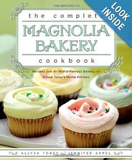 The Complete Magnolia Bakery Cookbook: Recipes from the World-Famous Bakery and Allysa Torey's Home Kitchen: Jennifer Appel, Allysa Torey: 9781439175644: Amazon.com: Books