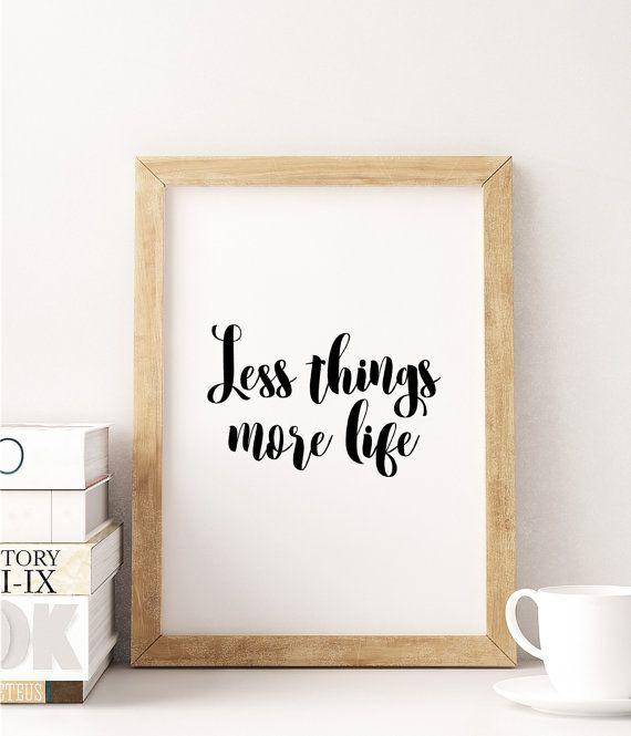 Less things more life print art print printable by