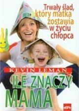 Leman Kevin Ile znaczy mama. Trwały ślad, który matka zostawia w życiu chłopca - Ceneo.pl