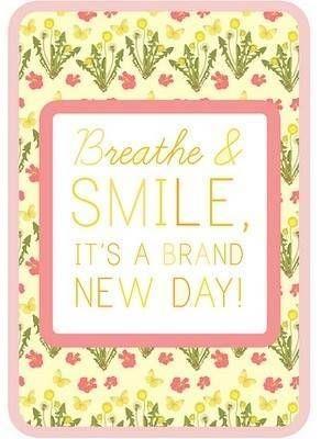 Breathe & Smile it's a brand new day! | Weisheiten, Wörter ...