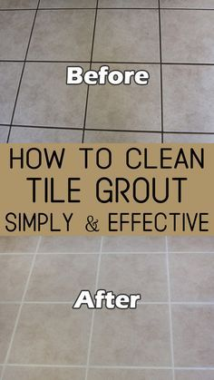 How To Clean Tile Grout Simply And Effective Cleaningtutorials Net Your Cleaning Solutions Clean Tile Clean Tile Grout Cleaning Hacks