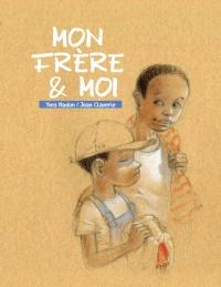 Mon Frere Et Moi Par Yves Nadon Jean Claverie Jeunesse 3 6 Ans Leslibraires Ca Baseball Cards Album Motivation
