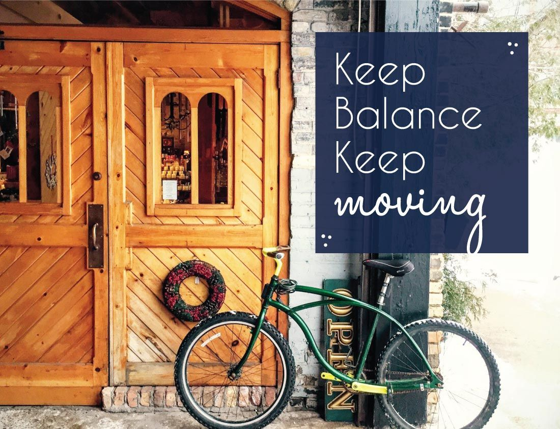 """As Albert Einstein once said, """"Life is like a bicycle. To keep your balance, you must keep moving."""""""