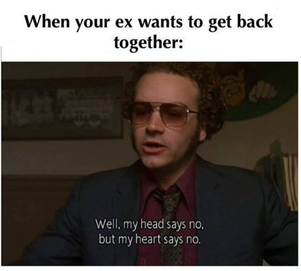 My Ex Boyfriend Contacted Me But I M In A New Relationship What Do I Do That 70s Show Quotes Ex Memes That 70s Show