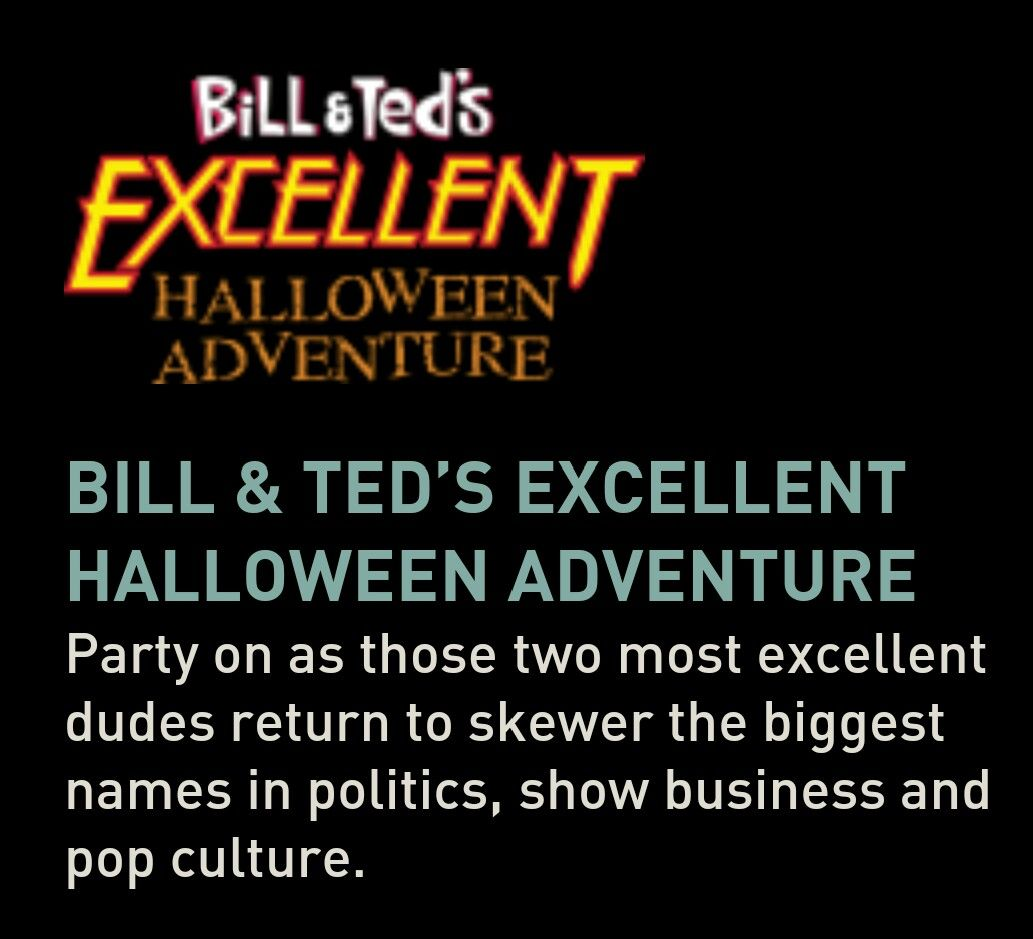 Bill and Ted's Excellent Halloween Adventure Show   zUO: Special ...
