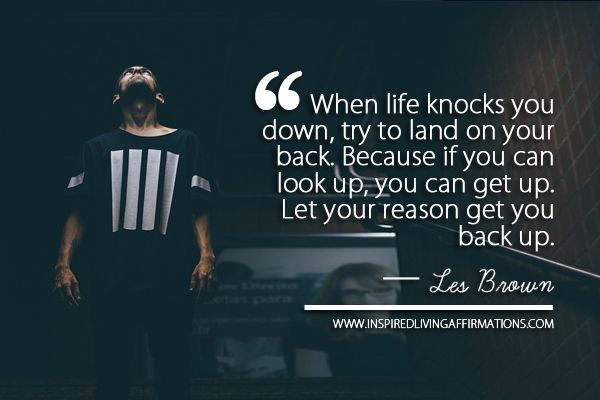 When Life Knocks You Down Try To Land On Your Back Inspired Living Affirmations Down Quotes Knock Knock Life