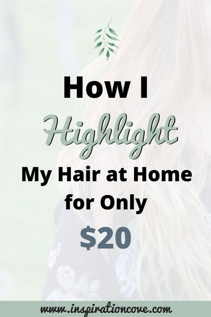 How I Highlight My Hair At Home For Only 20 Learn How I Diy My