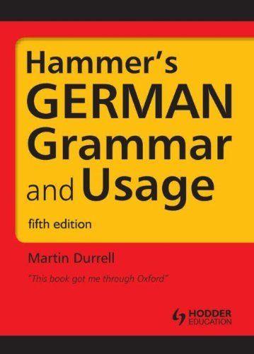 Hammer's German Grammar and Usage (HRG) von Martin Durrell, http://www.amazon.de/dp/1444120166/ref=cm_sw_r_pi_dp_cEUlsb1KDJJB2