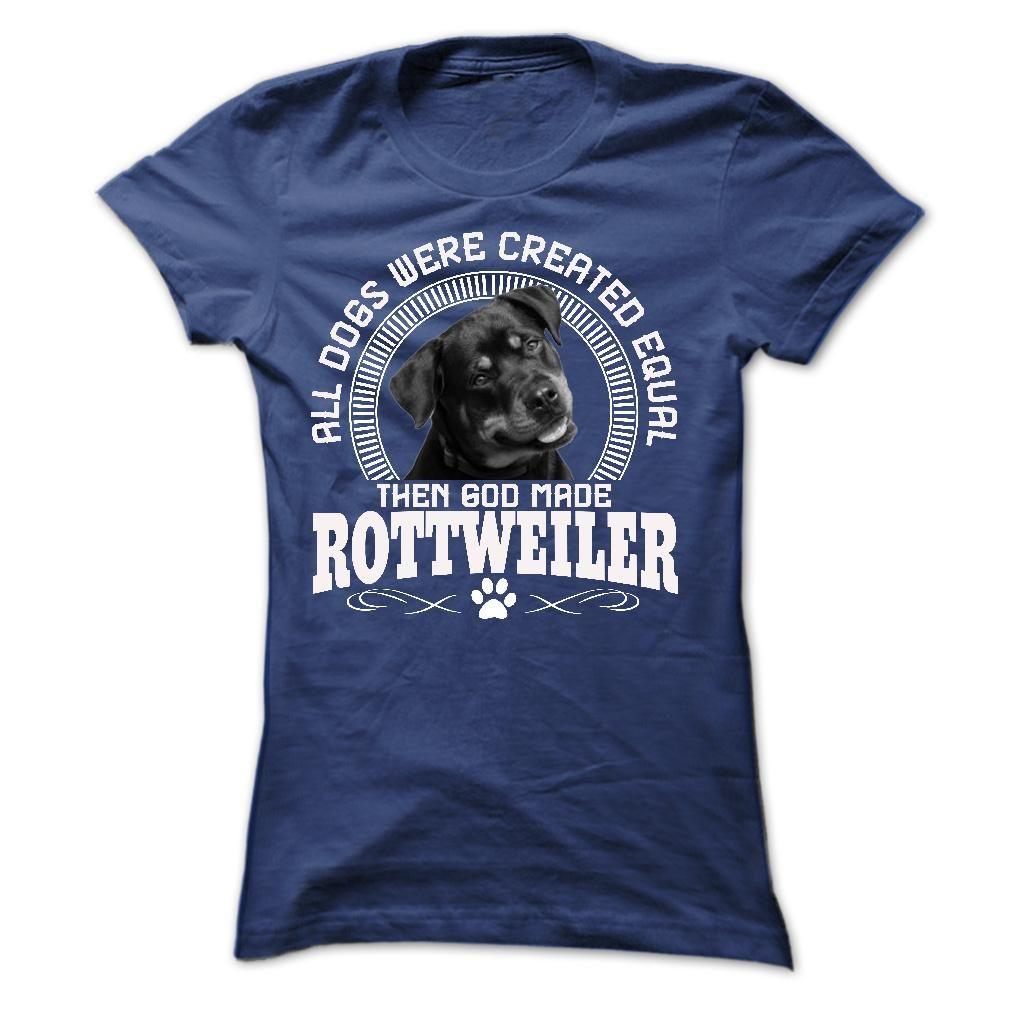 Then God Made ROTTWEILER Dogs