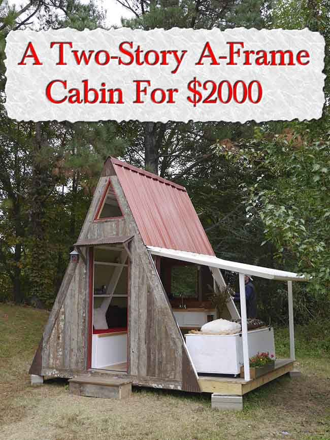 A Two Story A Frame Cabin For $2000 Preparedness