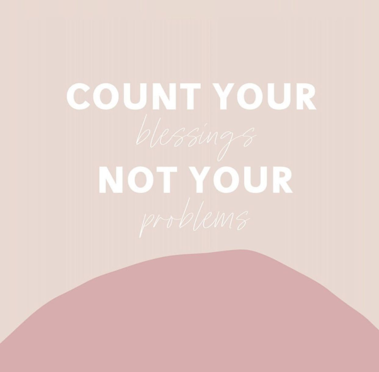 Count Your Blessings Blessed Quotes Shopaholic Quotes Positive Quotes For Life
