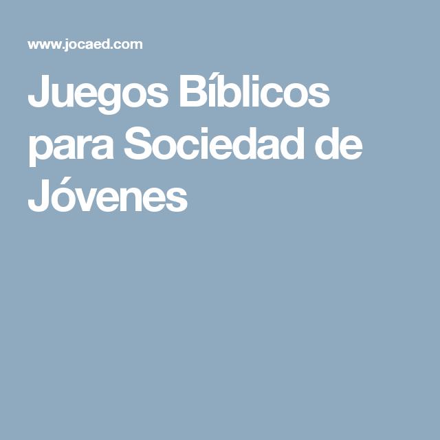 Juegos Biblicos Para Sociedad De Jovenes Dinamicas Pinterest
