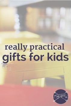 Really Practical Gifts for Kids | Pinterest | Practical gifts, Gift ...