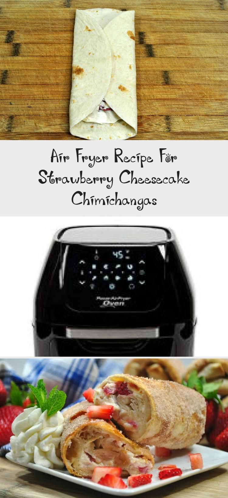 Air fryer recipe for strawberry cheesecake chimichangas in
