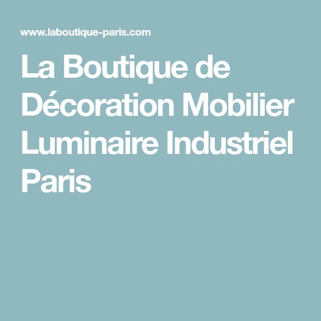 La Boutique de Décoration Mobilier Luminaire Industriel Paris