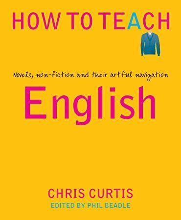 [EPUB] How to Teach: English: Novels, non-fiction and their artful navigation
